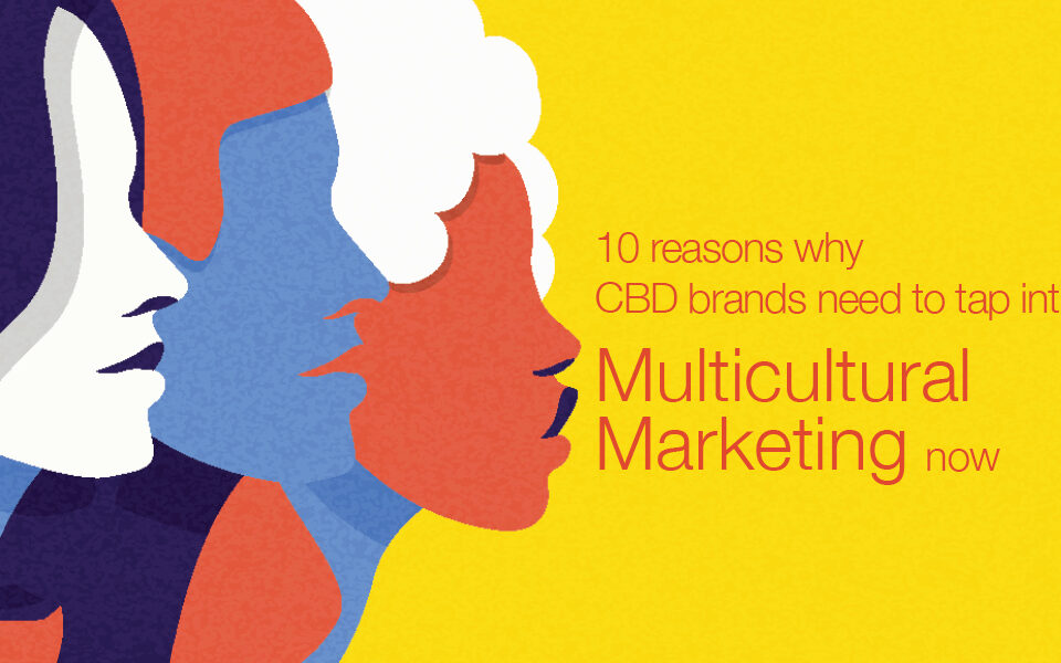 ten reasons cbd brands should tap multicultural marketing