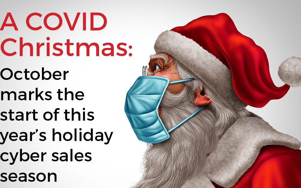 COVID Christmas october kicks off cyber sales this holiday season